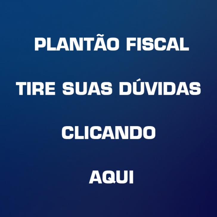 PLANTÃO FISCAL